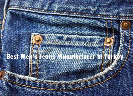 Best Men's Jeans Manufacturer in Turkey