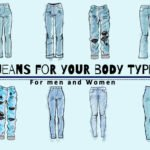 The Best Jeans For Your Body Type – For Men and Women